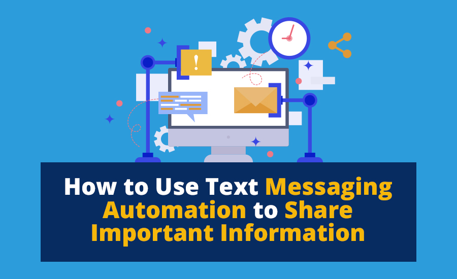 Using Text Messaging Automation to Share Important Information